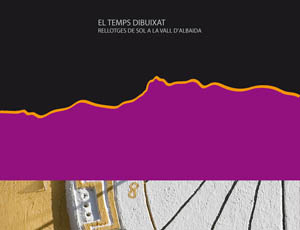 EL TEMPS DIBUIXAT, RELOJES DE SOL EN LA VALL D'ALBAIDA - DVD